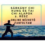 Sárkány Chi Kung és Tai Chi alapok 2. – online nézhetõ tanfolyam